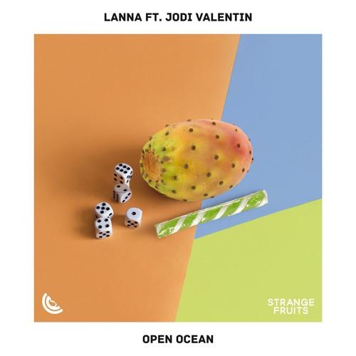 Lanna - Open Ocean (ft. Jodi Valentin) 🍉