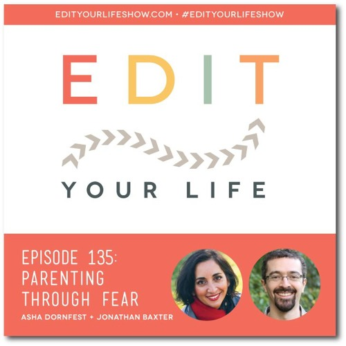 Episode 135: Parenting Through Fear