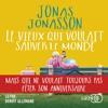 Le Vieux qui voulait sauver le monde de Jonas Jonasson lu par Benoît Allemane
