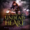 How To Break An Undead Heart By Hailey Edwards Audiobook Excerpt