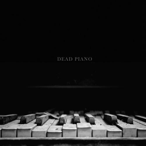 DEAD PIANO : DEAD PIANO