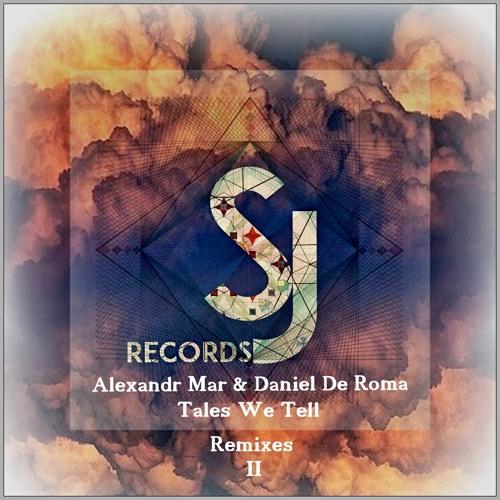 """Alexandr Mar, Daniel De Roma """"Tales We Tell"""" Remixes Part 2 [SJRS0157] - Beatport - 12.11.2018"""