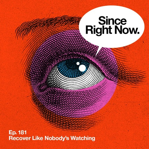 181: Recover Like Nobody's Watching