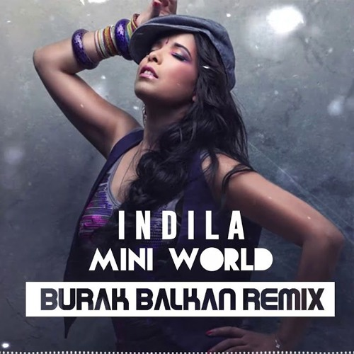 Indila Mini World Burak Balkan Remix By Tariq Jamil Free