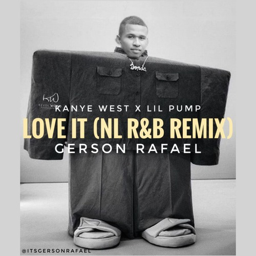 Kanye West x Lil Pump - Love It (Gerson Rafael NL R&B Cover)