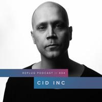 Replug Podcast 004 // Cid Inc @ Sisyphos Berlin 22-09-2018