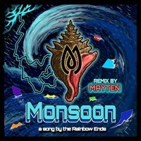 The Rainbow Ends - Monsoon (Mayten Remix)