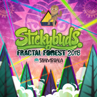 Stickybuds - Fractal Forest Mix - Shambhala 2018