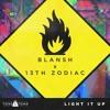 BLANSH X 13th Zodiac - Light It Up  [FREE DOWNLOAD]