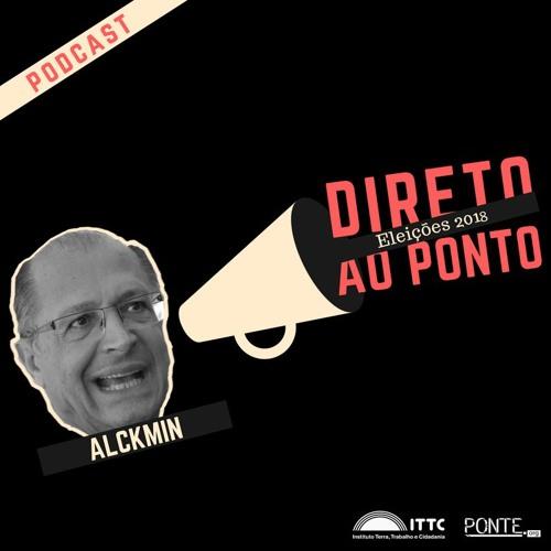 Direto ao Ponto Eleições 2018 - Alckmin