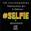 The Chainsmokers - Selfie (Instrumental Cover by A-Dream and Boodoo)