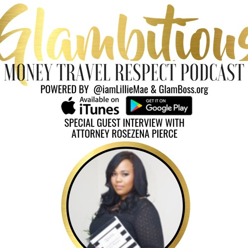 EP. 46 Special Guest Interview with Attorney Rosezena Pierce