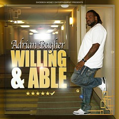 Adrian Bagher - Willing And Able