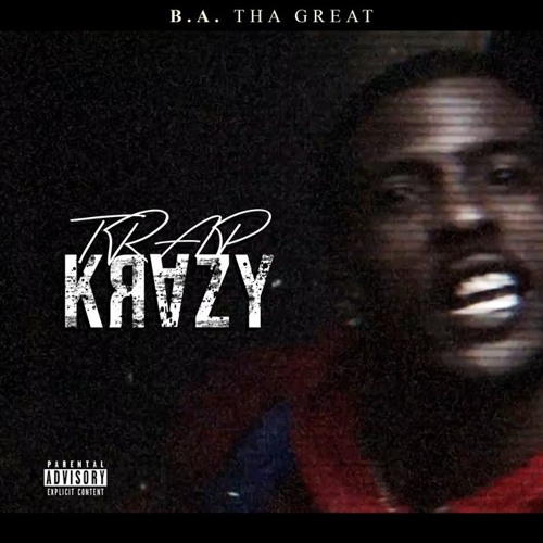 B.A.THE GREAT - TRAP KRAZY