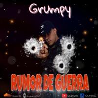 Rumor De Guerra - Grumpy (Hector El Father)