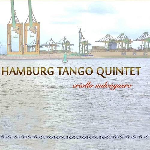 HAMBURG TANGO QUINTET - criollo milonguero