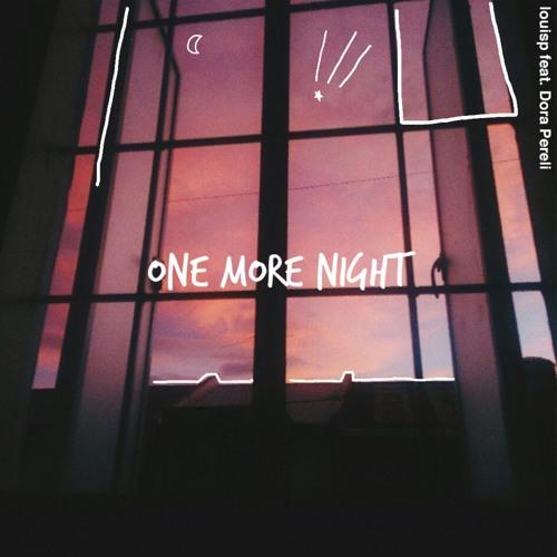 One More Night (feat. Dora Pereli)