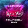 Ez Quew - Paper Thin (Phillip Maizza Remix)