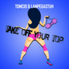 Tomcio & Lampegastuh - Take Off Your Top