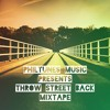 Philtunes Music presents Throw Street Back Mixtape 2018