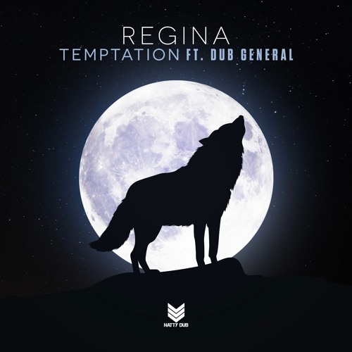 Regina Feat Dub General - Temptation  - Natty Dub Recordings - Out Now
