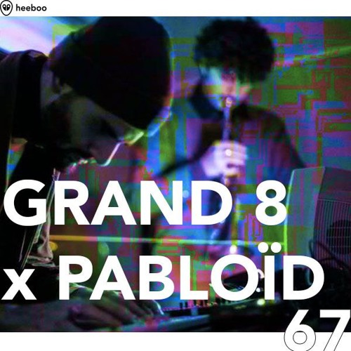 Heeboo 67. | GRAND 8 x PABLOÏD