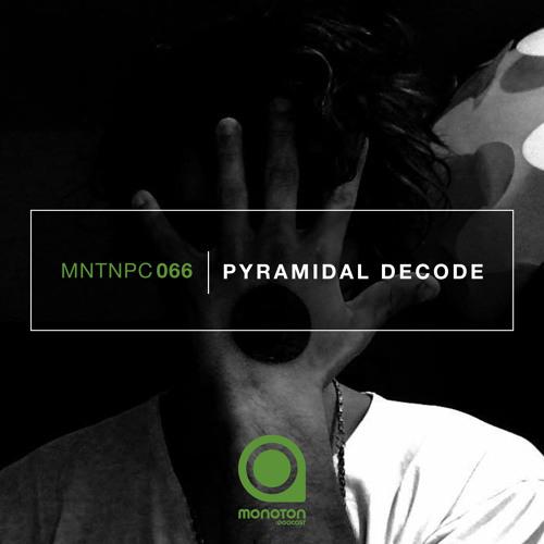MNTNPC066 - MONOTON:audio pres. Pyramidal Decode