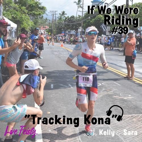 #39 Tracking Kona