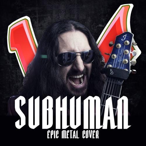 Subhuman [EPIC METAL COVER] (Little V