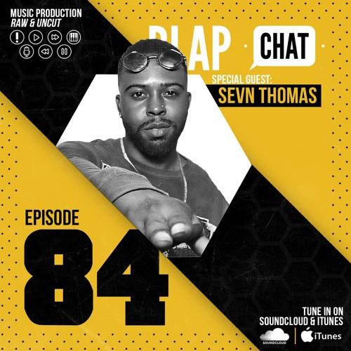 Episode 84 With Sevn Thomas
