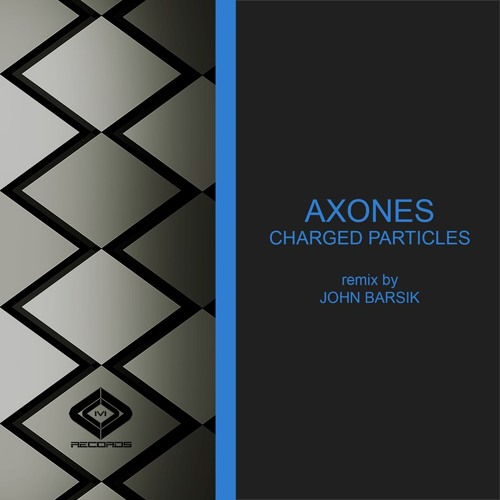 AXONES - CHARGED PARTICLES(Original Mix)-IVI RECORDS