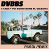 DVBBS & CMC$ - Not Going Home (ft. Gia Koka) [Pardi Remix]