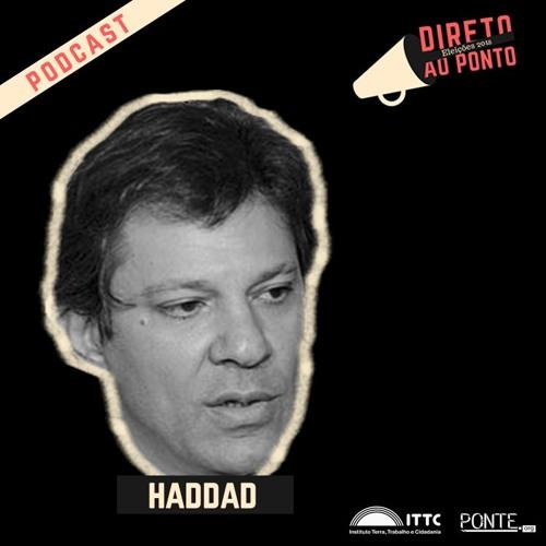 Direto ao Ponto Eleições 2018 -  Haddad