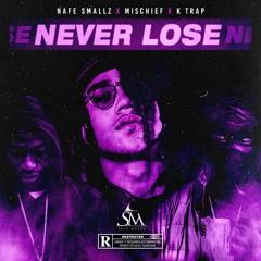 Sean Murdz - Never Lose Ft. Nafe Smallz x K Trap x Mischief