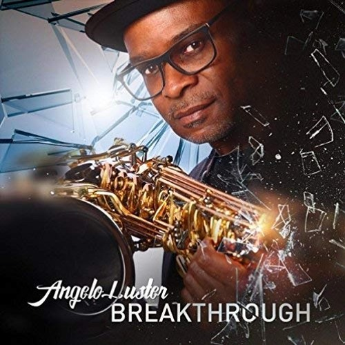 Angelo Luster : Breakthrough