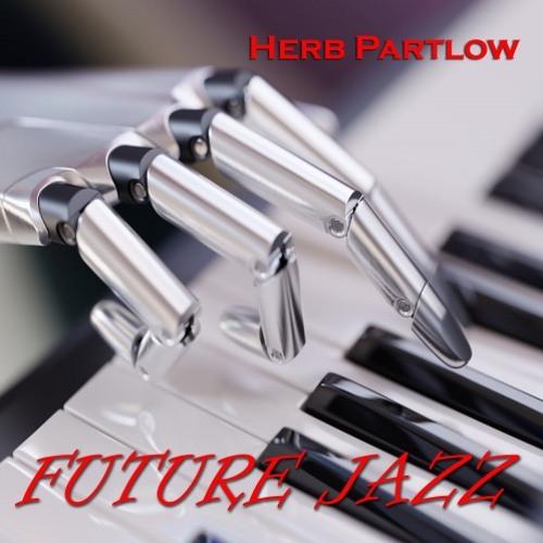 Herb Partlow : Future Jazz