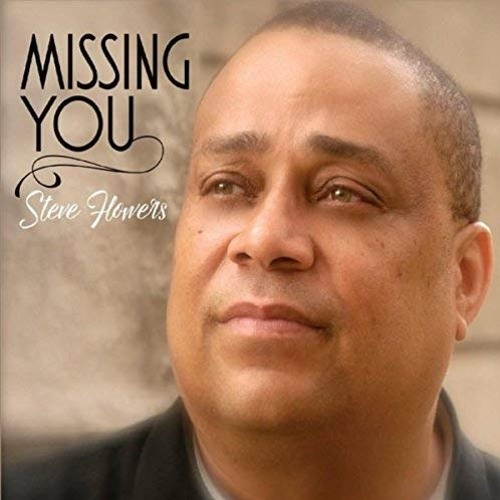 Steve Flowers : Missing You