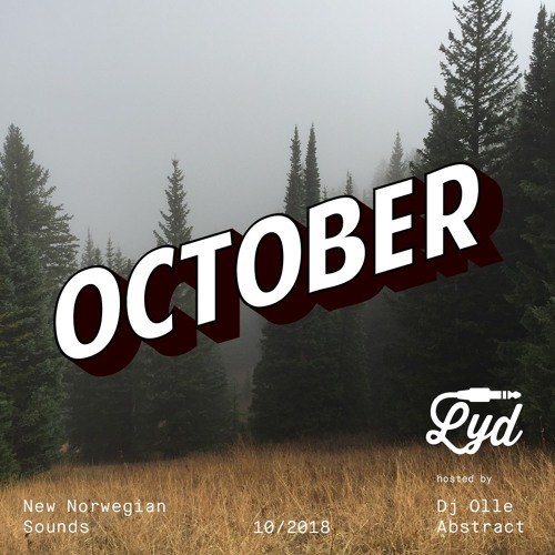 LYD. New Norwegian Sounds. October 2018. By Olle Abstract