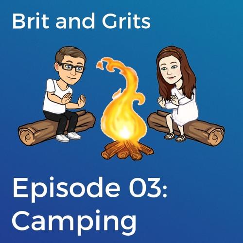 Episode 03: Camping
