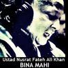 Bina Mahi Bass Boosted Remix Ustad Nusrat Fateh Ali Khan