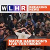WLHR Breaking News: Mayor Harrison's Dine-and-Dash Testimony