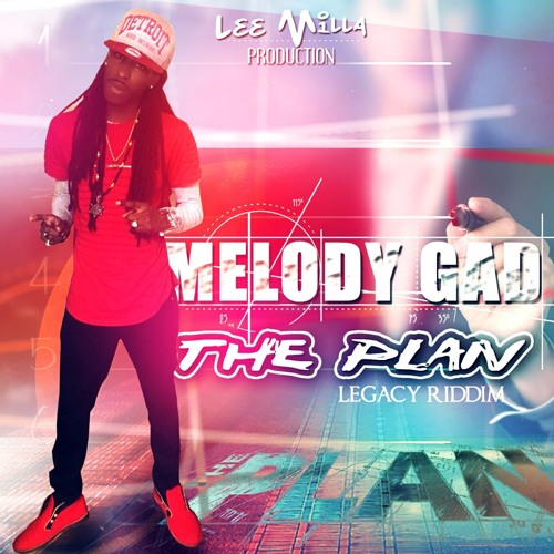 Melody Gad - The Plan [Legacy Riddim] (Lee Milla Production)