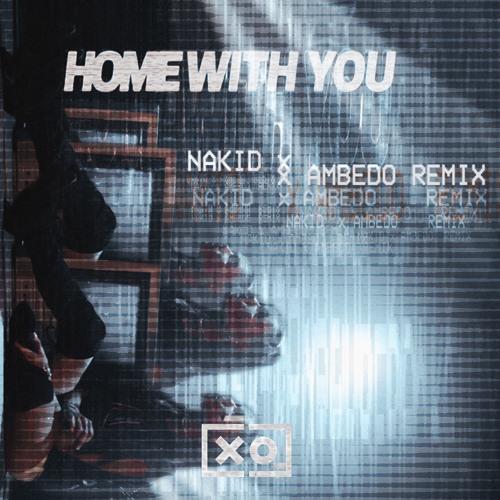 Madison Beer - Home With You (NAKID X Ambedo Remix)