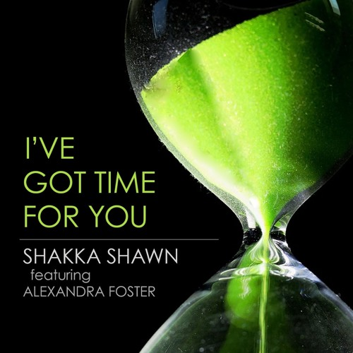 I've Got Time For You - Shakka Shawn Feat. Alexandra Foster - (Unreleased Promo Version)