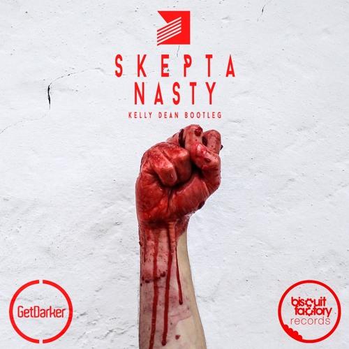 Skepta - Nasty (Kelly Dean Bootleg Remix) Free Download