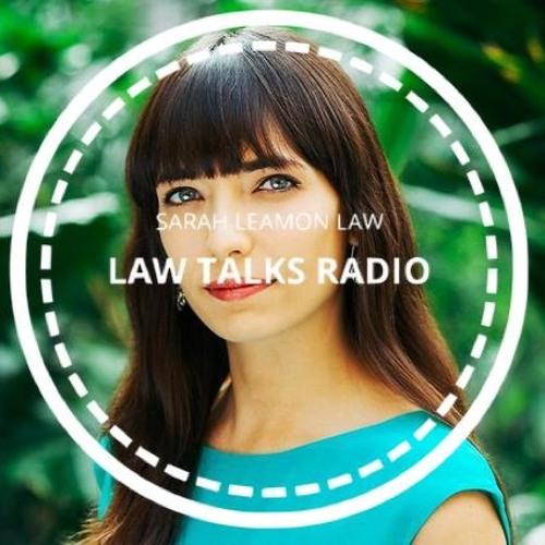 Law Talks Radio - Episode 7