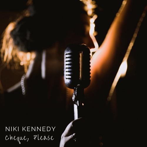 Niki Kennedy - Cheque, Please