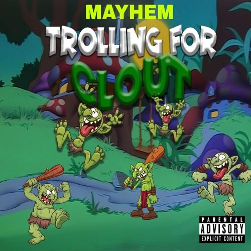 Mayhem - Trolling For Clout
