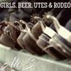 Girls, Beer, Utes & Rodeo