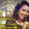 Mile Ho Tum Reprise Version Neha Kakkar Tony Kakkar 3d Audio Use Headphones Mp3